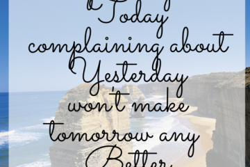 Spending Today Complaing About Yesterday