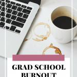 Grad School Burnout