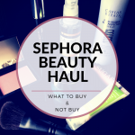 Sephora Beauty Haul What to Buy and Not Buy // The Krystal Diaries