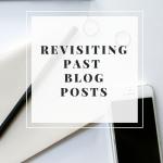Revisiting Past Blog Posts // The Krystal Diaries