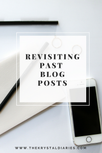 Revisiting Past Blog Posts // The Krystal Diaries
